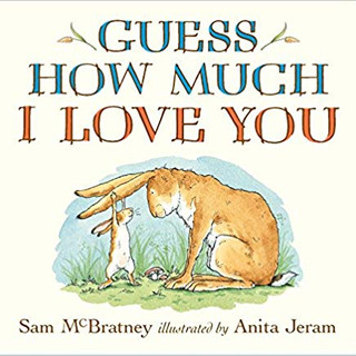 Guess How Much I Love You   Sam McBratney