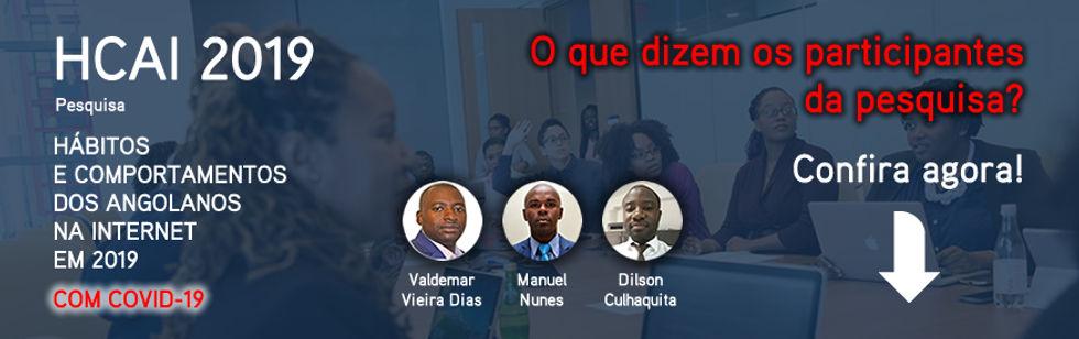 HCAI - Pesquisa Hábitos e Comportamentos dos Angolanos na Internet 2019
