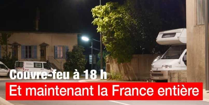 COUVRE-FEU À 18 H DANS TOUTE LA FRANCE :