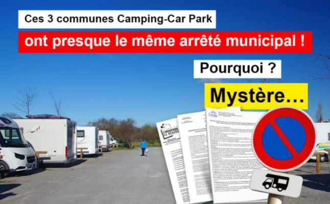 3 ARRÊTÉS MUNICIPAUX D'INTERDICTION TRÈS RESSEMBLANTS, DANS TROIS COMMUNES CAMPING-CAR PARK :