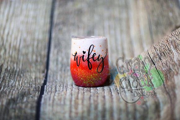10oz SS wine glass Wifey
