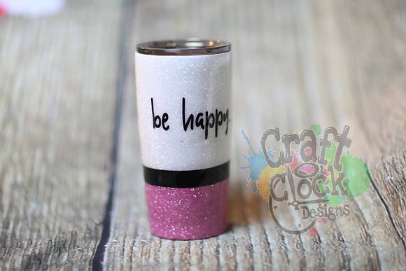 20oz Regular -Be Happy-
