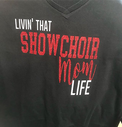 Custom T-shirt Showchoir Mom Life