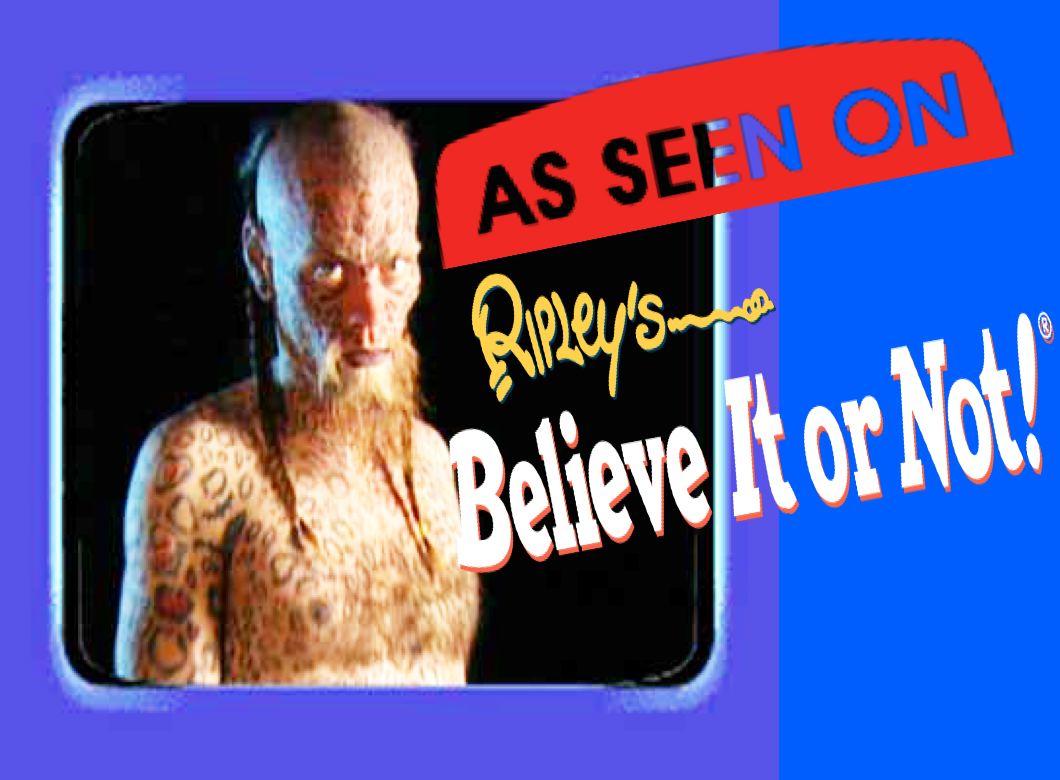 As seen on Ripleys Believe It or NOT