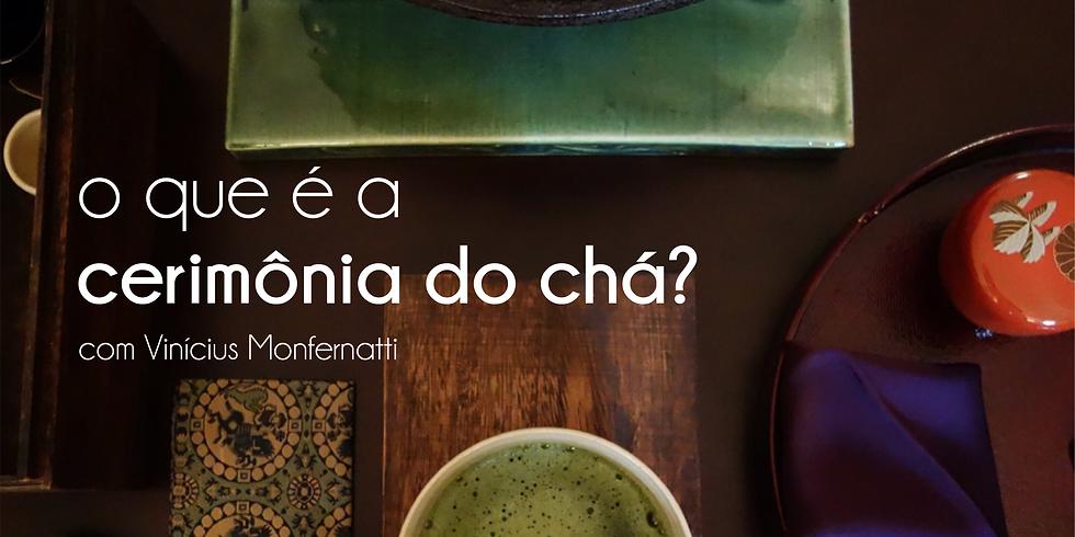 Mini Curso: O que é a Cerimônia do Chá?