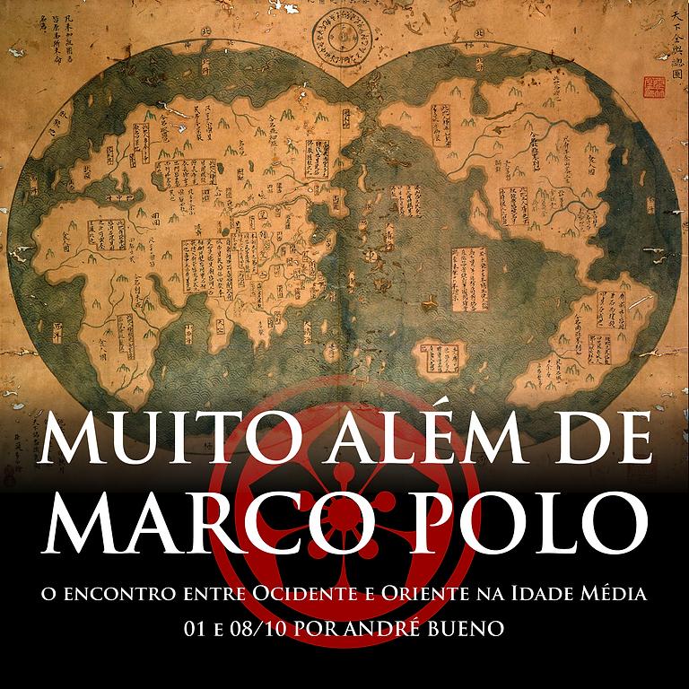 Muito além de Marco Polo: encontros entre Oriente e Ocidente na Idade Média