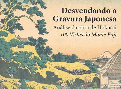 Desvendando a gravura japonesa: Hokusai e as Cem Vistas do Monte Fuji