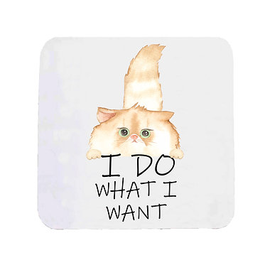 "Neoprene drink coaster cat with quote ""I do what I want"" image front view"
