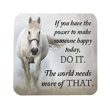"Neoprene drink coaster with horse and quote ""If you have the power"" image front view"