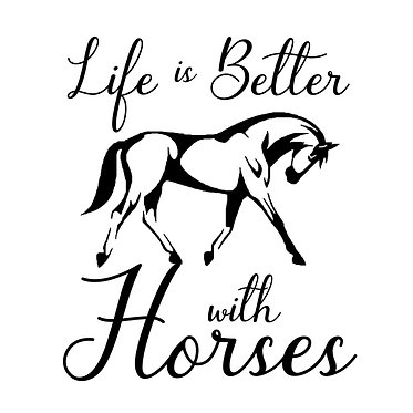 Horse vinyl decals sticker life is better with horses in black front view