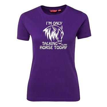 Ladies slim fit t-shirt purple I'm only talking to my horse today image front view