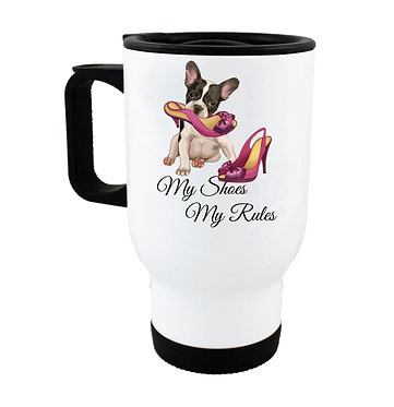 "Dog themed insulated travel mug with dog in shoe ""my shoes my rules"" image front view"