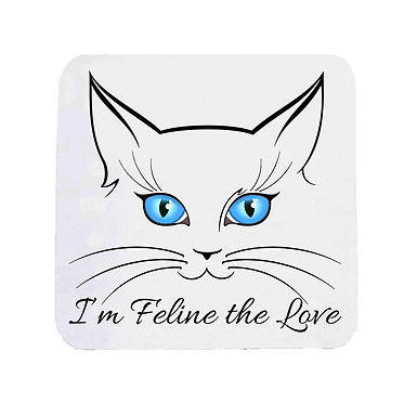 "Neoprene drink coaster cat face with quote ""I'm feline the love"" image front view"