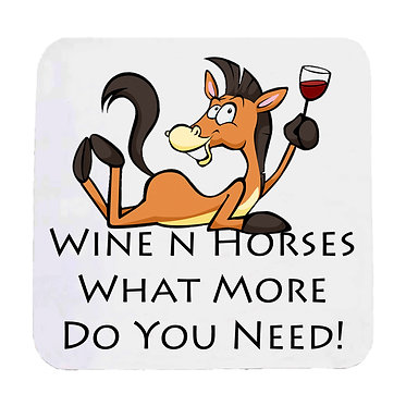 Neoprene drink coaster with wine n horses what more do you need image front view