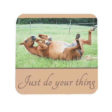 """Neoprene drink coaster with horse and quote """"Just do your thing"""" image front view"""