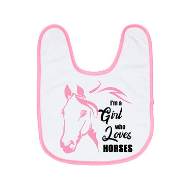 Babies bib white with I'm a girl who loves horses image in soft pink front view