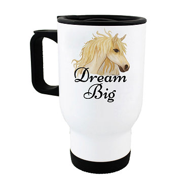 "Travel mug with horse and quote ""dream big"" image front view"