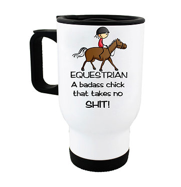 Travel mug stainless steel equestrian a badass chick that takes no shit! horse image front view