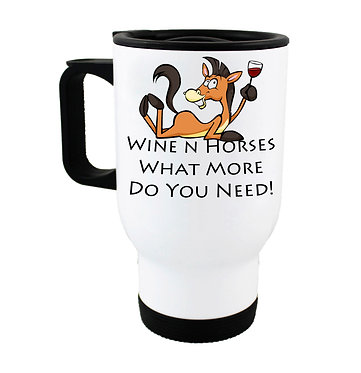 Travel mug with wine n horses what more do you need image front view