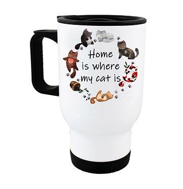 """Travel mug cats with quote """"Home is where my cat is"""" image front view"""