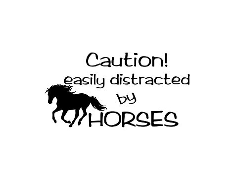Horse decal sticker caution! easily distracted by horses front view