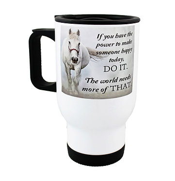 """Travel mug with horse """"If you have the power"""" image front view"""