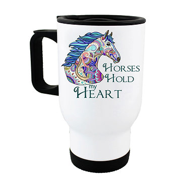 """Travel mug with horse and quote """"Horses hold my heart"""" image front view"""
