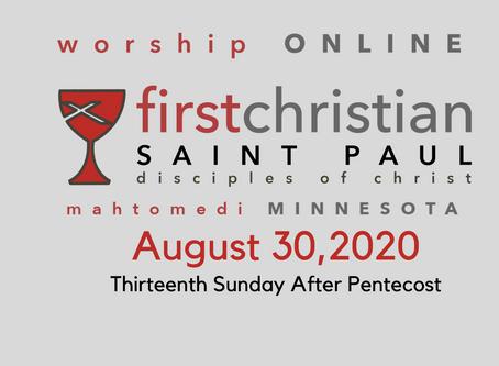 Sunday Worship - August 30, 2020 (Pentecost 13)