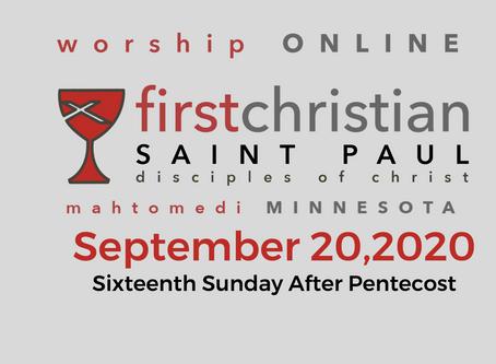 Sunday Worship - September 20, 2020 (Pentecost 16)
