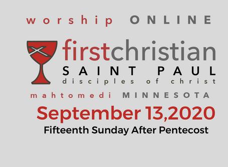 Sunday Worship - September 13, 2020 (Pentecost 15)