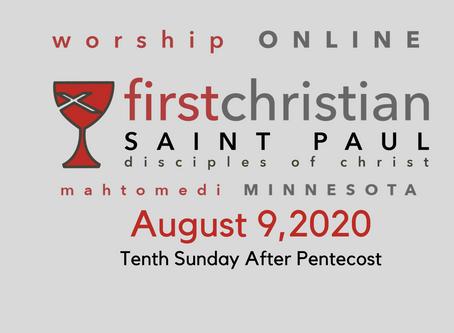 Sunday Worship - August 9, 2020 (Pentecost 10)