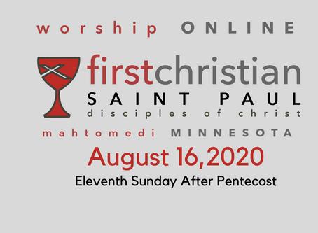 Sunday Worship - August 16, 2020 (Pentecost 11)