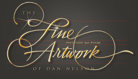 The Fine and not-so-fine Artwork of Dan Nelson