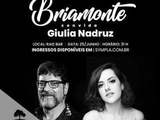 Giulia Nadruz é próxima convidada do projeto Briamonte Convida