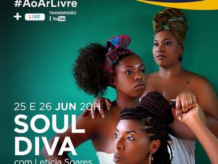 Soul Diva com Letícia Soares, Lilian Valeska e Priscila Araújo
