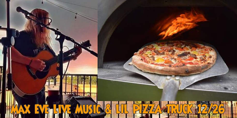 Max Eve Music and Lil Pizza Truck