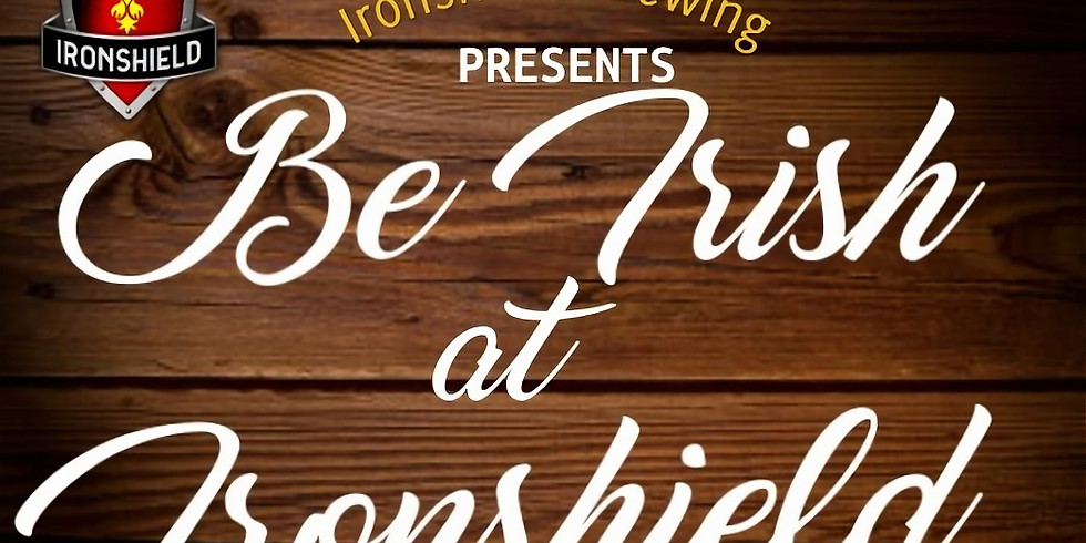 Be Irish at Ironshield for St. Paddy's Day!