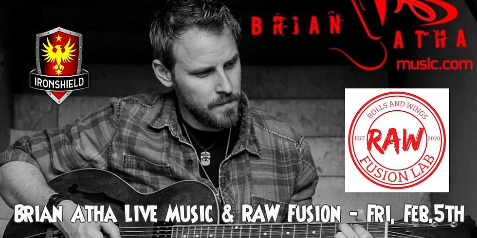 Raw Fusion Food Truck & Brian Atha Live Music