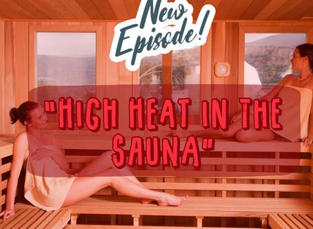 NEW DarbyCast Episode: High Heat in the Sauna