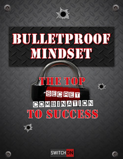 Bulletproof Mindset A