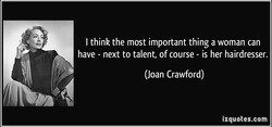 quote-i-think-the-most-important-thing-a-woman-can-have-next-to-talent-of-course