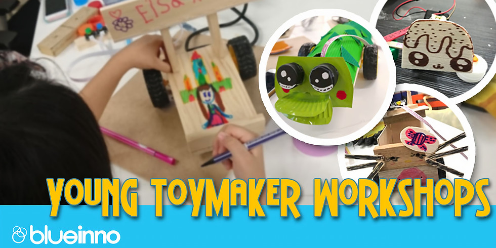 French International School - Young Toymaker Workshops (Age 5-8)