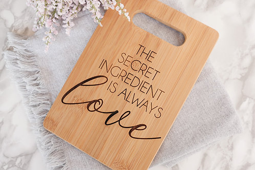 Engraved Cutting Board| The Secret Ingredient Is Always Love