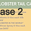 Thumbnail: Lobster Tail Case 2**