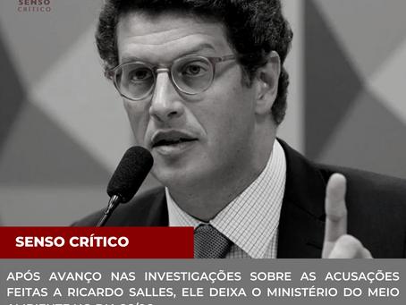 Com avanço nas investigações, Ricardo Salles deixa o ministério do meio ambiente no dia 26/06.