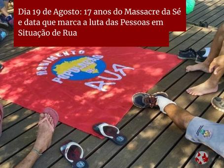 19 de Agosto: 17 anos do Massacre da Sé e data que marca a luta das pessoas em situação de rua.