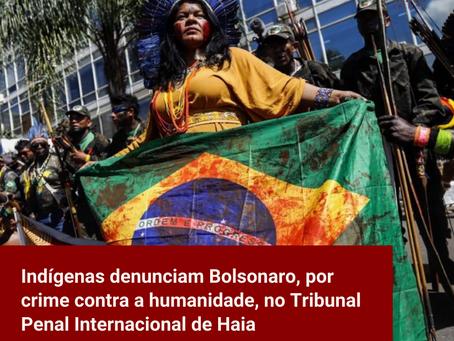 Indígenas denunciam Bolsonaro por crime contra a humanidade no Tribunal Penal Internacional de Haia