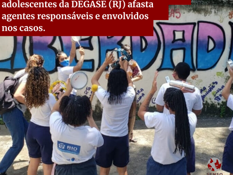 Denúncias de abuso sexual de maninas adolescentes da DEGASE (RJ) afasta agentes