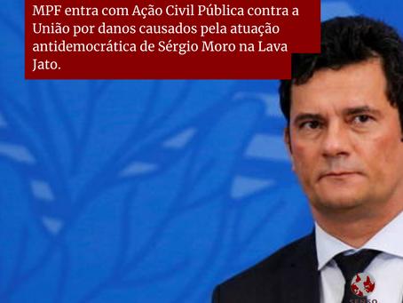 MPF entra com Ação contra a União por danos causados pela atuação antidemocrática de Sérgio Moro.