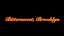 Bittersweet, Brooklyn